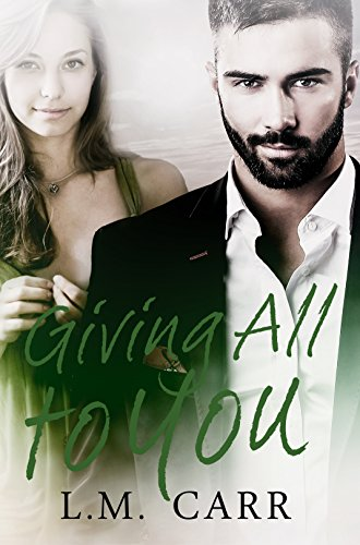 Giving All to You (The Giving Trilogy Book 3) by [Carr, L.M.]