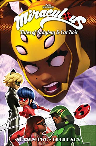 Miraculous: Tales of Ladybug and Cat Noir: Season Two - Bugheads (Miraculous: Tales of Ladybug & Cat Noir)
