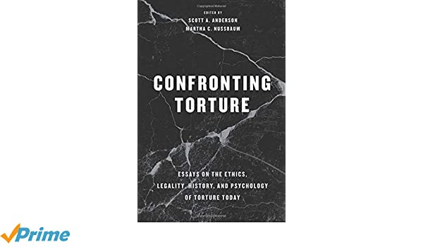 Amazoncom Confronting Torture Essays On The Ethics Legality  Amazoncom Confronting Torture Essays On The Ethics Legality History  And Psychology Of Torture Today  Scott A Anderson  What Is An Essay Thesis also Mental Health Essay  English Essays On Different Topics