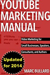 YouTube Marketing Manual: Video Marketing for Small Businesses, Speakers, Consultants, and Authors (English Edition)