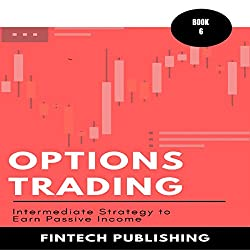Options Trading: Intermediate Strategy to Earn Passive Income