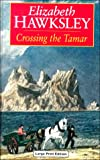 Crossing the Tamar, Elizabeth Hawksley, 0708941478
