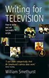 Writing For Television 4e: How to Write and Sell Successful TV Scripts