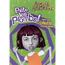 Pete les plombs!