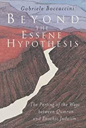 Beyond the Essene Hypothesis: The Parting of the Ways between Qumran and Enochic Judaism