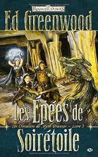 Les Royaumes Oubliés - Les chevaliers de Myth Drannor, tome 1 : Les épées de Soirétoile par Ed Greenwood
