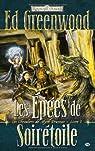 Les Royaumes Oubliés - Les chevaliers de Myth Drannor, tome 1 : Les épées de Soirétoile par Greenwood