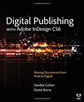 Digital Publishing with Adobe InDesign CS6 Front Cover
