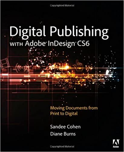 Digital publishing with adobe indesign cs6 sandee cohen diane digital publishing with adobe indesign cs6 sandee cohen diane burns 9780321823731 amazon books fandeluxe Images