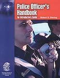 Police Officer's Handbook, Robert S. Stering, 0763747890