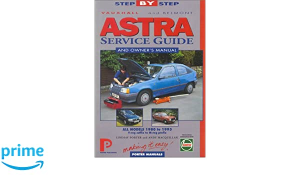 Astra & Belmont: Service Guide & Owners Manual (Porter Manuals): Porter Manuals: 9781899238149: Amazon.com: Books