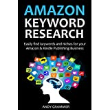 AMAZON KEYWORD RESEARCH 2016: Easily find keywords and niches for your Amazon & Kindle Publishing Business