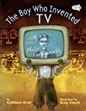 The Boy Who Invented TV, Kathleen Krull, 0385755570