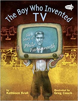 The Boy Who Invented TV: The Story of Philo Farnsworth: Kathleen ...