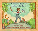 A Picture Book of Robert E. Lee, David A. Adler, 0823411117