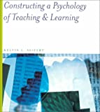 Constructing a Psychology of Teaching and Learning, Kelvin Seifert, 0395708087