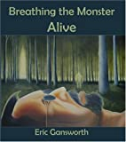 Breathing the Monster Alive, Eric L. Gansworth, 189247140X