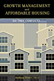 img - for Growth Management and Affordable Housing: Do They Conflict? (James A. Johnson Metro Series) book / textbook / text book
