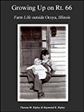 Growing Up on Rt. 66: Farm Life Outside Ocoya, Illinois