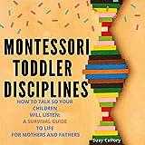 Montessori Toddler Disciplines: How to Talk So Your
