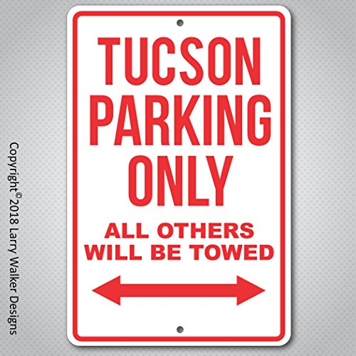 Larry Walker Designs Tucson Parking only Aluminum sign with All Weather UV Protective Coating
