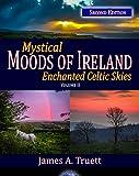 Enchanted Celtic Skies, Vol. II (Second Edition): Mystical Moods of Ireland, Vol. II