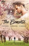 The Elements: Oxygen - Lithium - Carbon: Blackwood Elements Books 1 - 3 (Blackwood Elements Box Set)