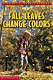 Fall Leaves Change Color, Kathleen Weidner Zoehfeld, 0439381959