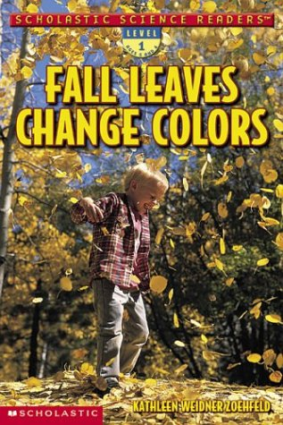 Scholastic Science Readers: Fall Leaves Change (Scholastic Science Readers)