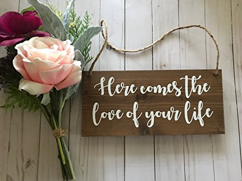 Here Comes The Love Of Your Life Sign Ring Bearer Sign Wood Wedding Sign Love Of Your Life Here Comes The Bride Wedding Ceremony Flower Girl