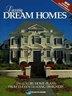 Designer Dream Homes: 150 Beautiful Home Plans in All Sizes and ...