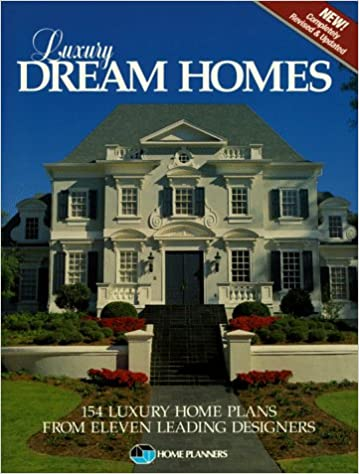 Luxury Dream Homes: 154 Luxury Home Plans From Eleven Leading Designers:  Home Planners: 9781881955160: Amazon.com: Books