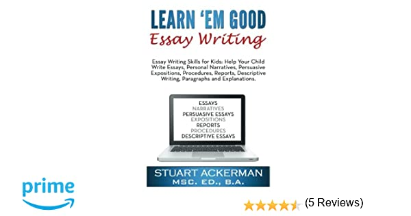 Learn'Em Good Essay Writing: Essay Writing Skills for Kids: Help ...