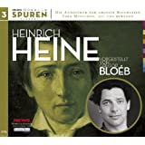Spuren -  Menschen, die uns bewegen: Heinrich Heine in Paris