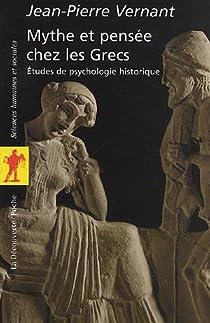 Mythe et pensée chez les Grecs par Vernant