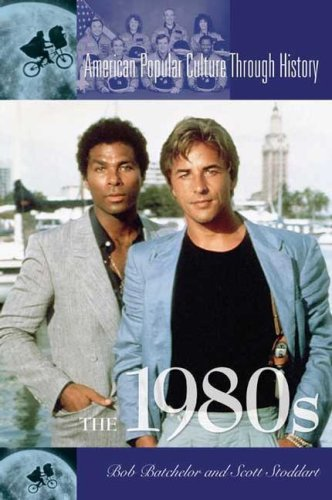 The 1980s (American Popular Culture Through History)