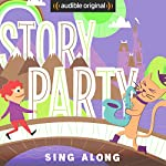 Story Party: Sing Along | Diane Ferlatte,Sheila Arnold Jones,Adam Booth,Samantha Land