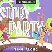 Story Party: Sing Along   Diane Ferlatte, Sheila Arnold Jones, Adam Booth, Samantha Land