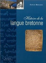 Histoire de la langue bretonne par Fanch Broudic