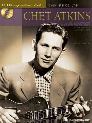 Best Of Chet Atkins A Step-By-Step Breakdown Of The Styles And Techniques Of The Father Of Country Guitar Best Of Chet Atkins