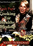 Cooking for Healthy Healing: The Healing Recipes, Linda Page, 1884334822