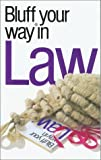 The Bluffer's Guide to Law: Bluff Your Way in Law (Bluffers Guides)