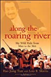 img - for Along the Roaring River: My Wild Ride from Mao to the Met book / textbook / text book