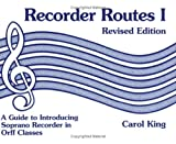 Recorder Routes I - A Guide to Introducing Soprano Recorder in Orff Classes