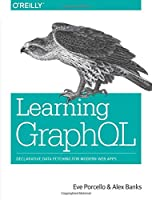 Learning GraphQL: Declarative Data Fetching for Modern Web Apps Front Cover