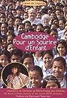 Cambodge Pour un sourire d'enfant : L'aventure de Christian et Marie-France des Pallières, de leurs collaborateurs et de leurs 4000 enfants par France de Lagarde