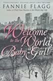Front cover for the book Welcome to the World, Baby Girl! by Fannie Flagg