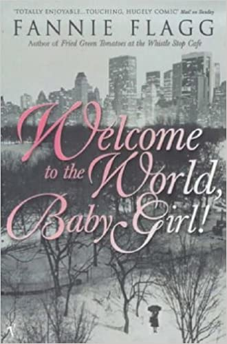 welcome to the world baby girl amazon co uk fannie flagg