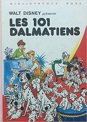 Amazon Fr Les 101 Dalmatiens Bibliotheque Rose Disney