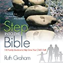 Step into the Bible: 100 Bible Stories for Family Devotions Audiobook by Ruth Graham Narrated by Devon O'Day